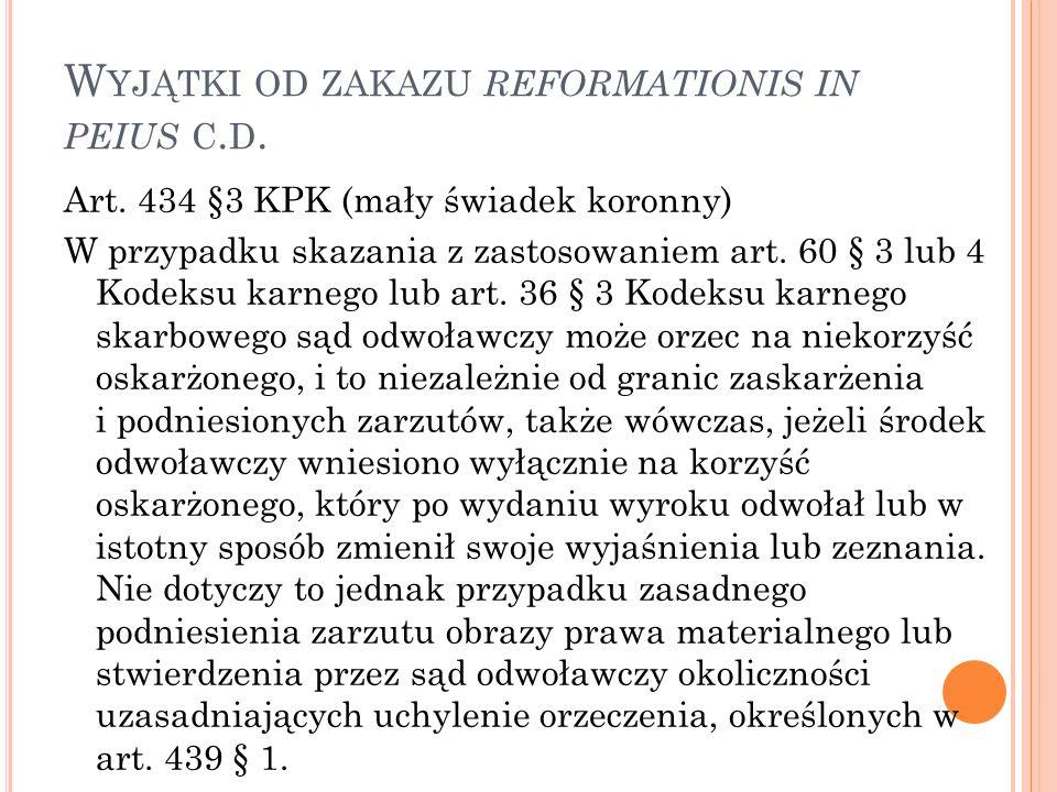 W YJĄTKI OD ZAKAZU REFORMATIONIS IN PEIUS C. D. Art.