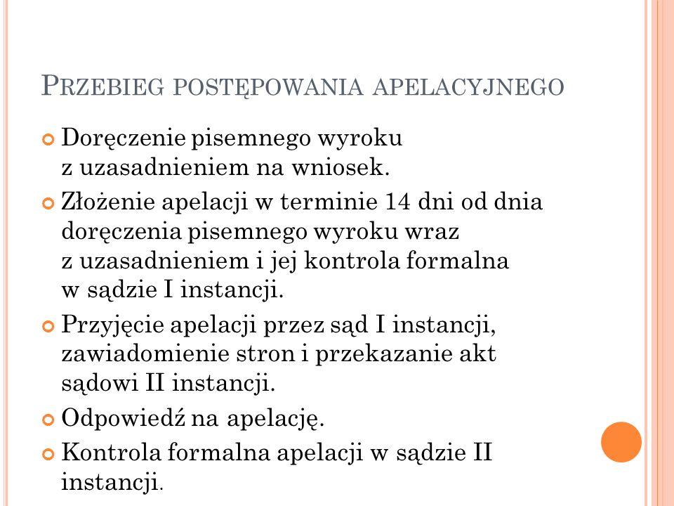 P RZEBIEG POSTĘPOWANIA APELACYJNEGO Doręczenie pisemnego wyroku z uzasadnieniem na wniosek.