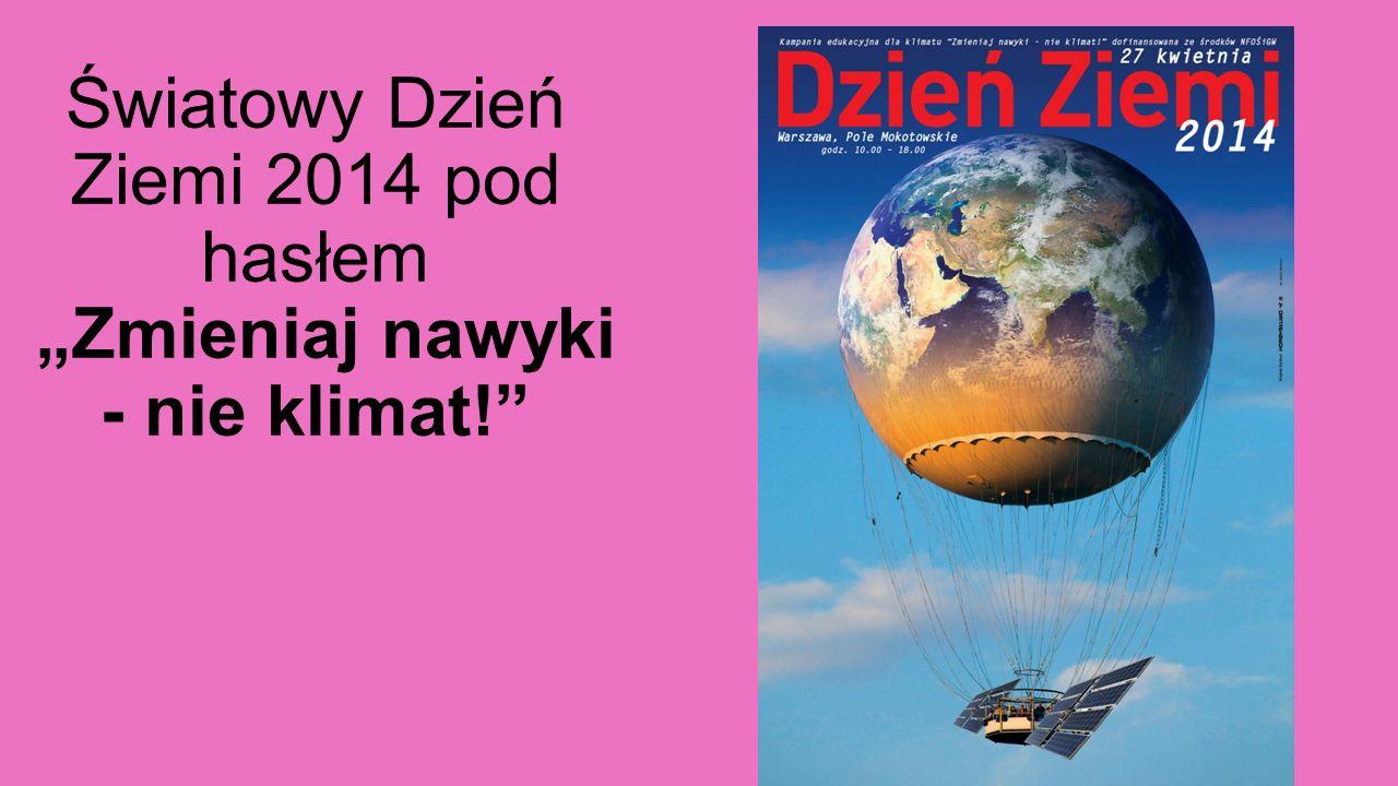 """Światowy Dzień Ziemi 2013 pod hasłem """"Dbajmy o czystość i wizerunek miasta"""""""