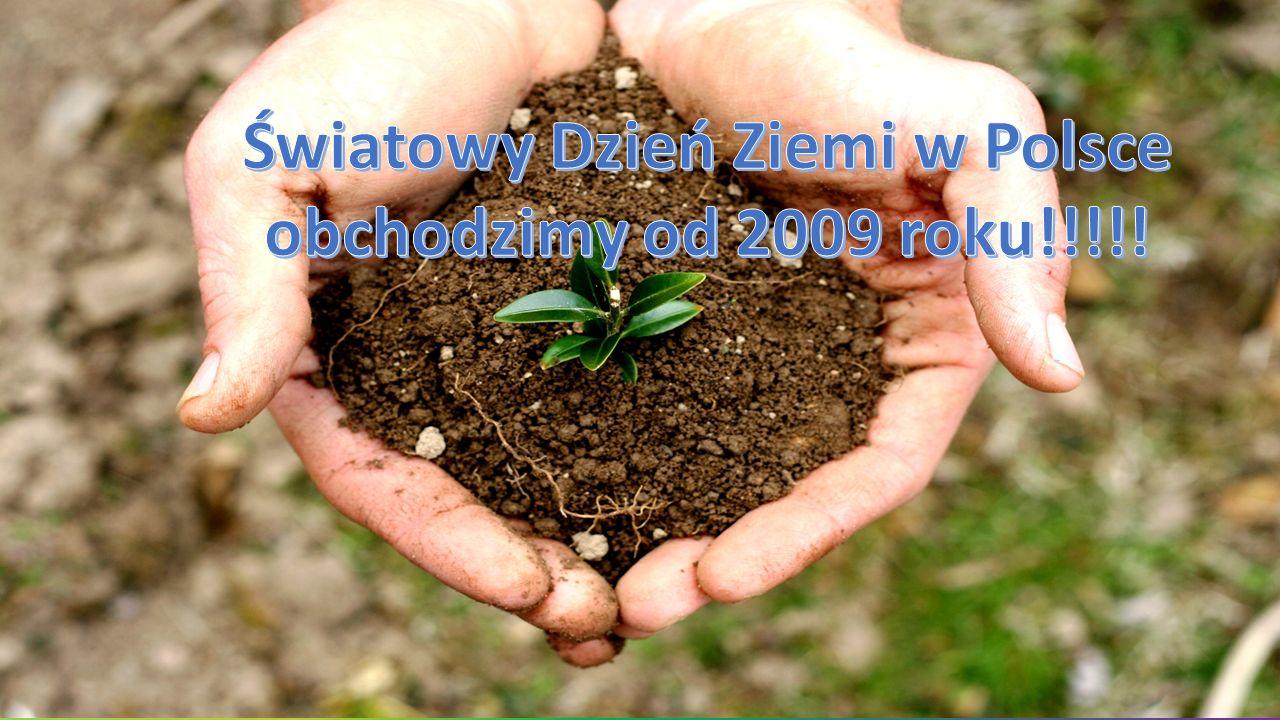 Światowy Dzień Ziemi to promowanie postaw ekologicznych w społeczeństwie