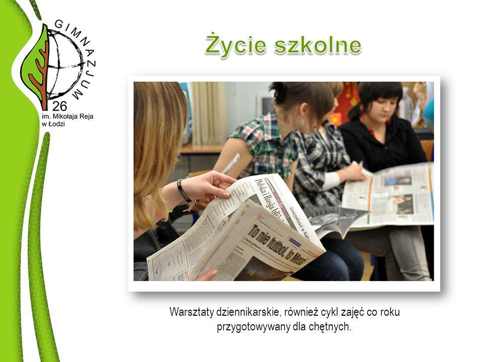 Warsztaty dziennikarskie, również cykl zajęć co roku przygotowywany dla chętnych.