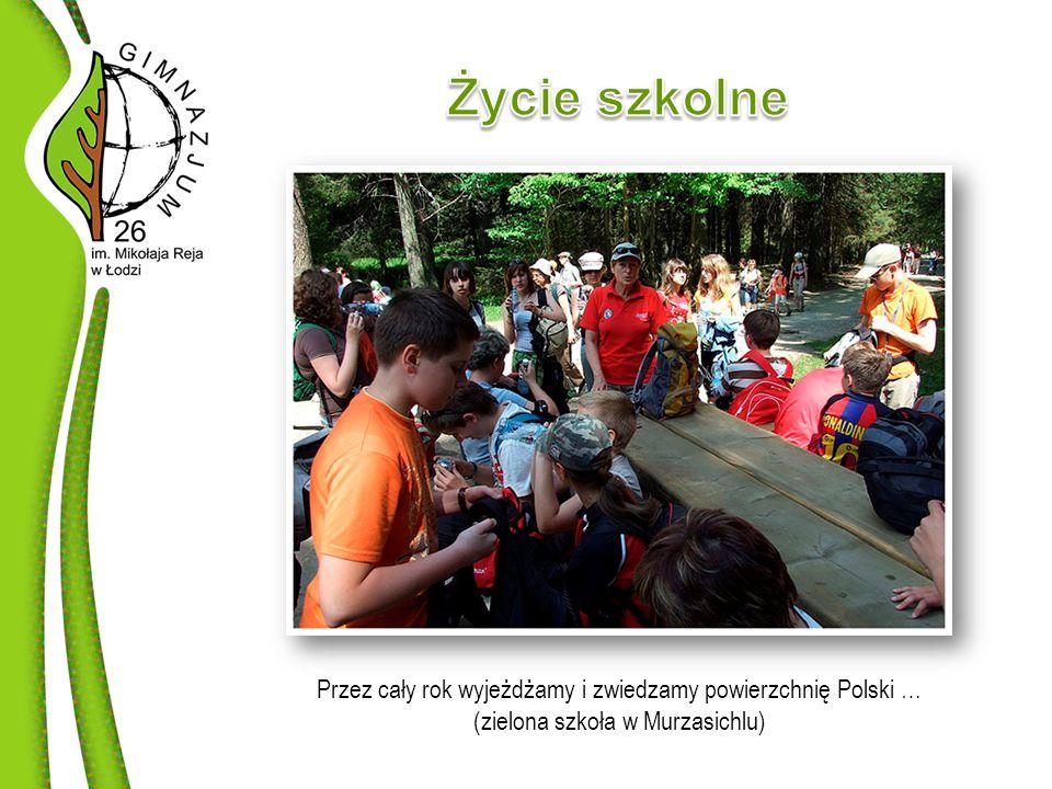 Przez cały rok wyjeżdżamy i zwiedzamy powierzchnię Polski … (zielona szkoła w Murzasichlu)