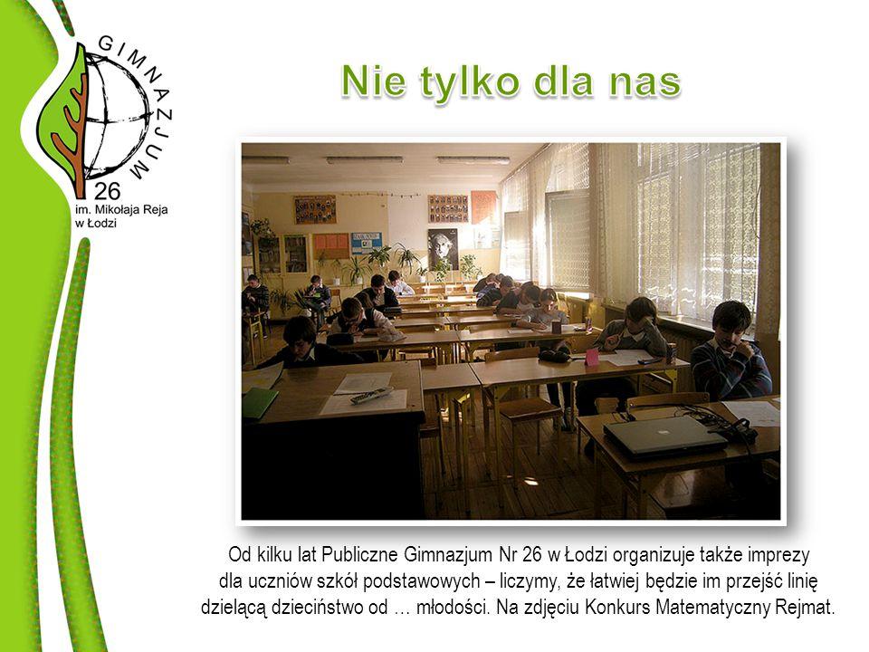Od kilku lat Publiczne Gimnazjum Nr 26 w Łodzi organizuje także imprezy dla uczniów szkół podstawowych – liczymy, że łatwiej będzie im przejść linię dzielącą dzieciństwo od … młodości.