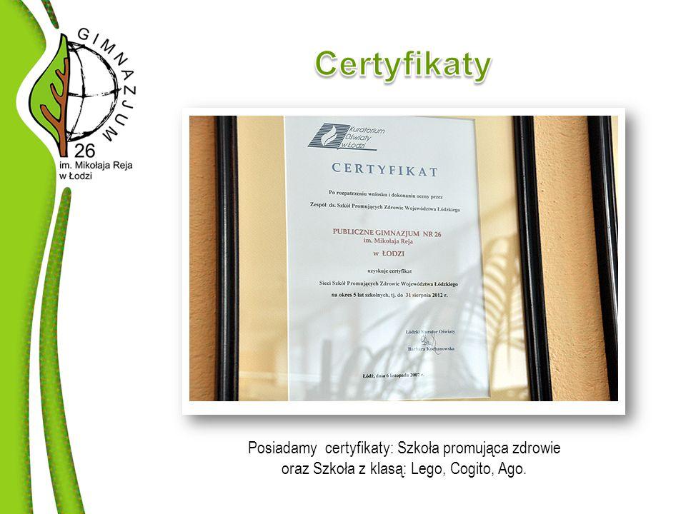 Posiadamy certyfikaty: Szkoła promująca zdrowie oraz Szkoła z klasą: Lego, Cogito, Ago.