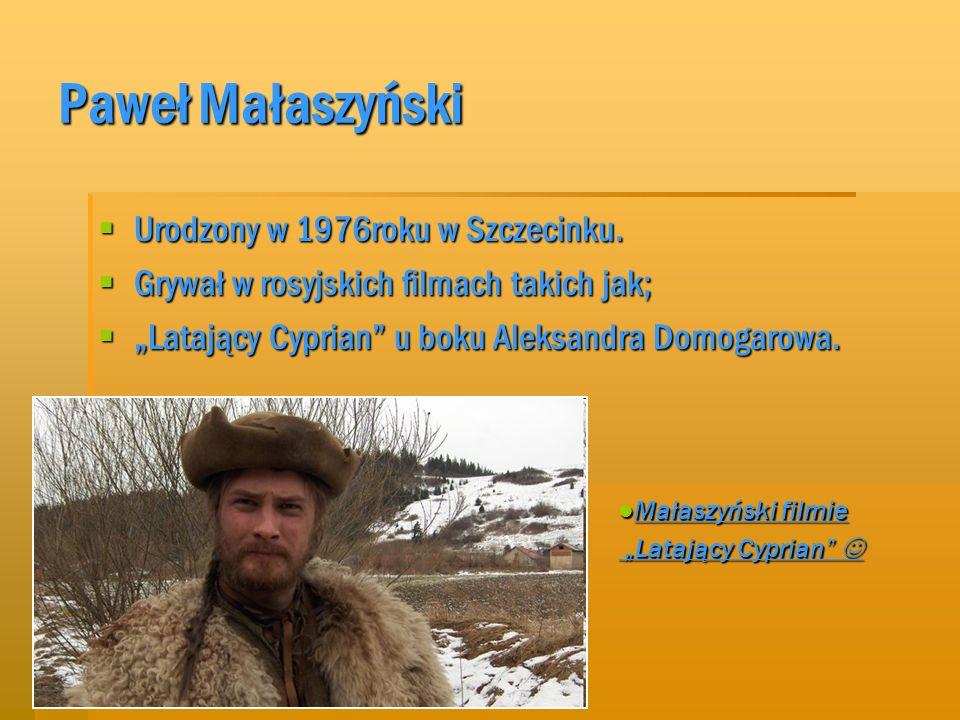 MICHA Ł Ż EBROWSKI W 2007 zagrał rolę hetmana Kibowskiego w rosyjskiej produkcji pt.