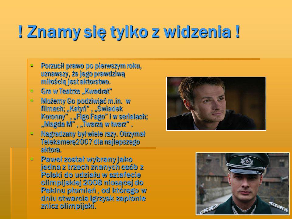 Paweł Małaszyński  Urodzony w 1976roku w Szczecinku.