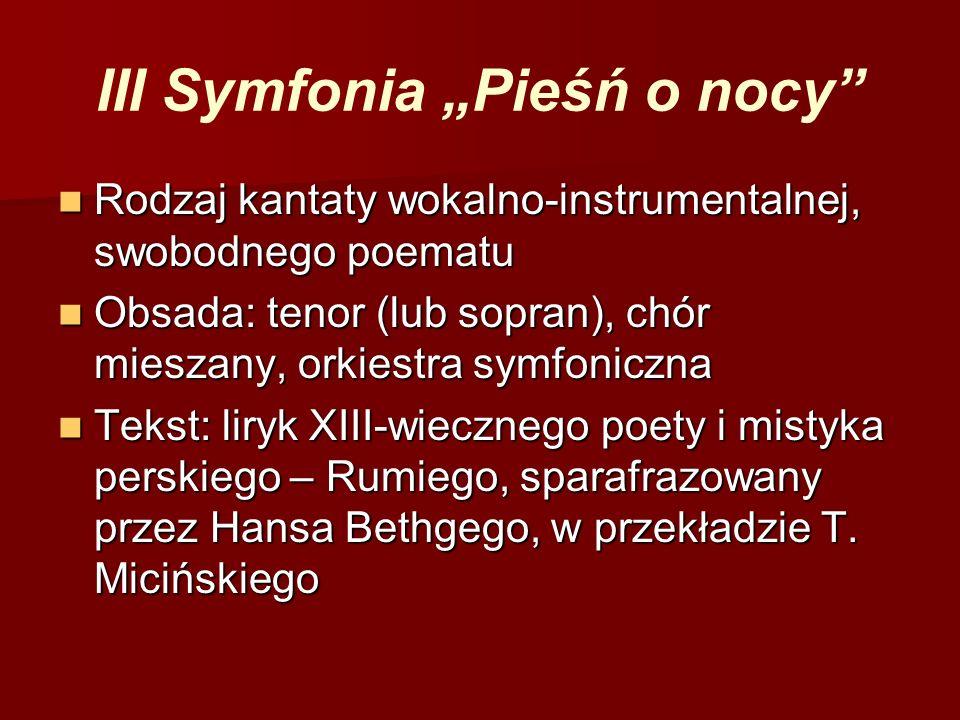 """III Symfonia """"Pieśń o nocy"""" Rodzaj kantaty wokalno-instrumentalnej, swobodnego poematu Rodzaj kantaty wokalno-instrumentalnej, swobodnego poematu Obsa"""