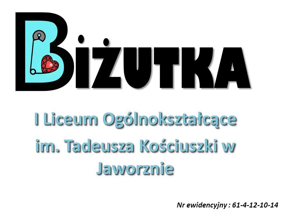I Liceum Ogólnokształcące im. Tadeusza Kościuszki w Jaworznie I Liceum Ogólnokształcące im.