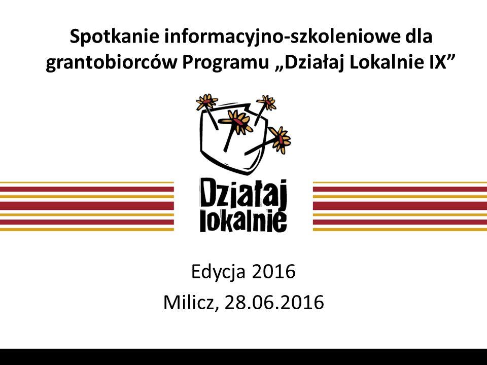 """Spotkanie informacyjno-szkoleniowe dla grantobiorców Programu """"Działaj Lokalnie IX Edycja 2016 Milicz, 28.06.2016"""
