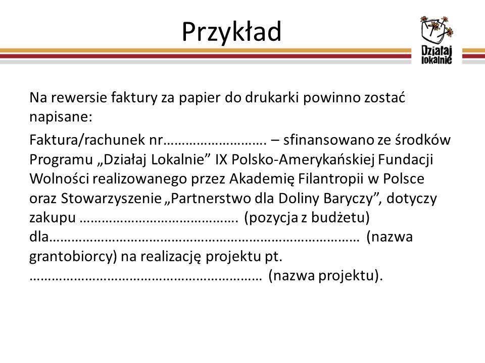 Przykład Na rewersie faktury za papier do drukarki powinno zostać napisane: Faktura/rachunek nr……………………….