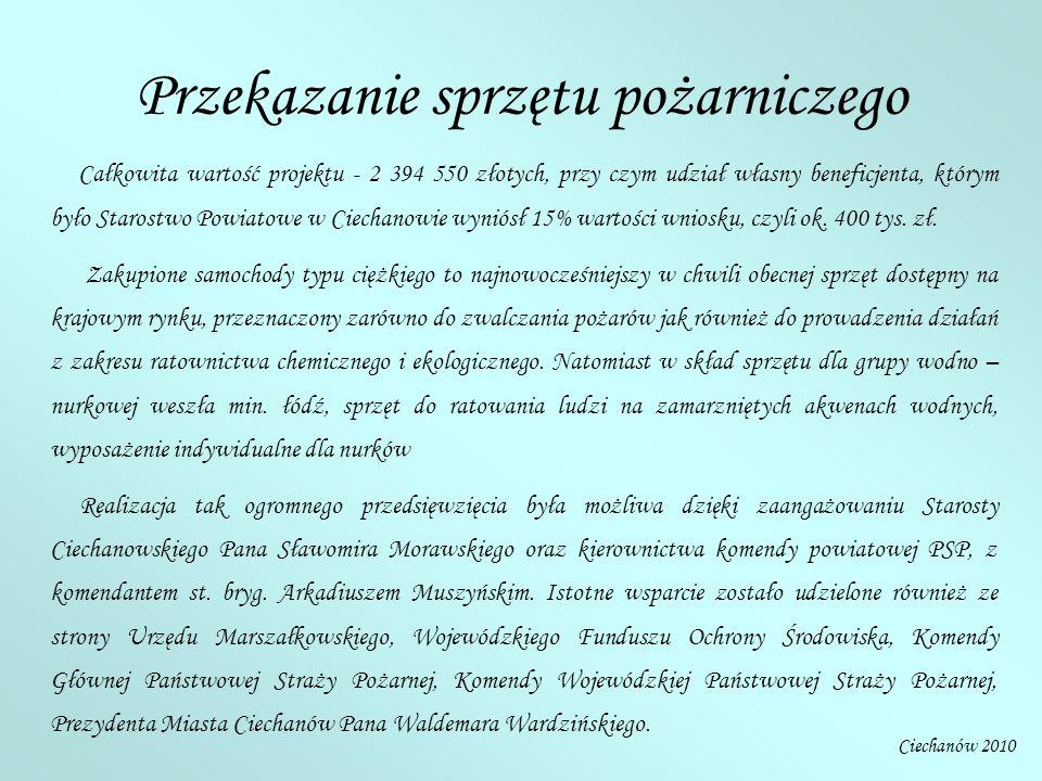 Całkowita wartość projektu - 2 394 550 złotych, przy czym udział własny beneficjenta, którym było Starostwo Powiatowe w Ciechanowie wyniósł 15% wartoś