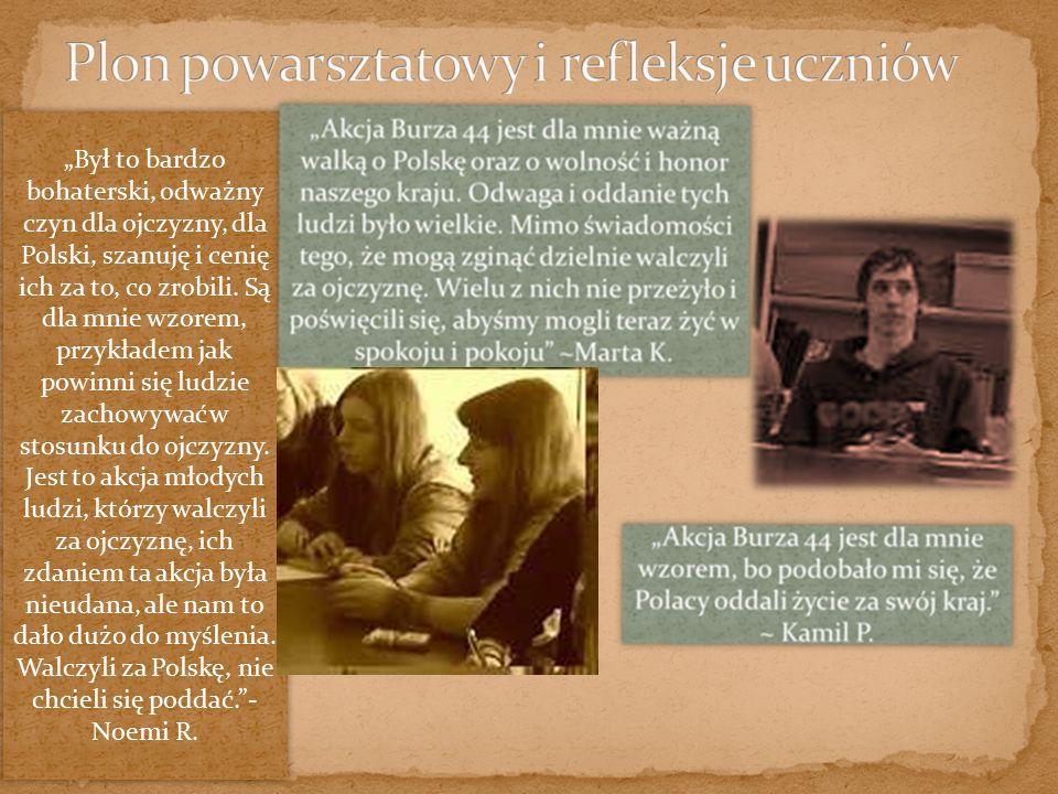 """""""Był to bardzo bohaterski, odważny czyn dla ojczyzny, dla Polski, szanuję i cenię ich za to, co zrobili. Są dla mnie wzorem, przykładem jak powinni si"""