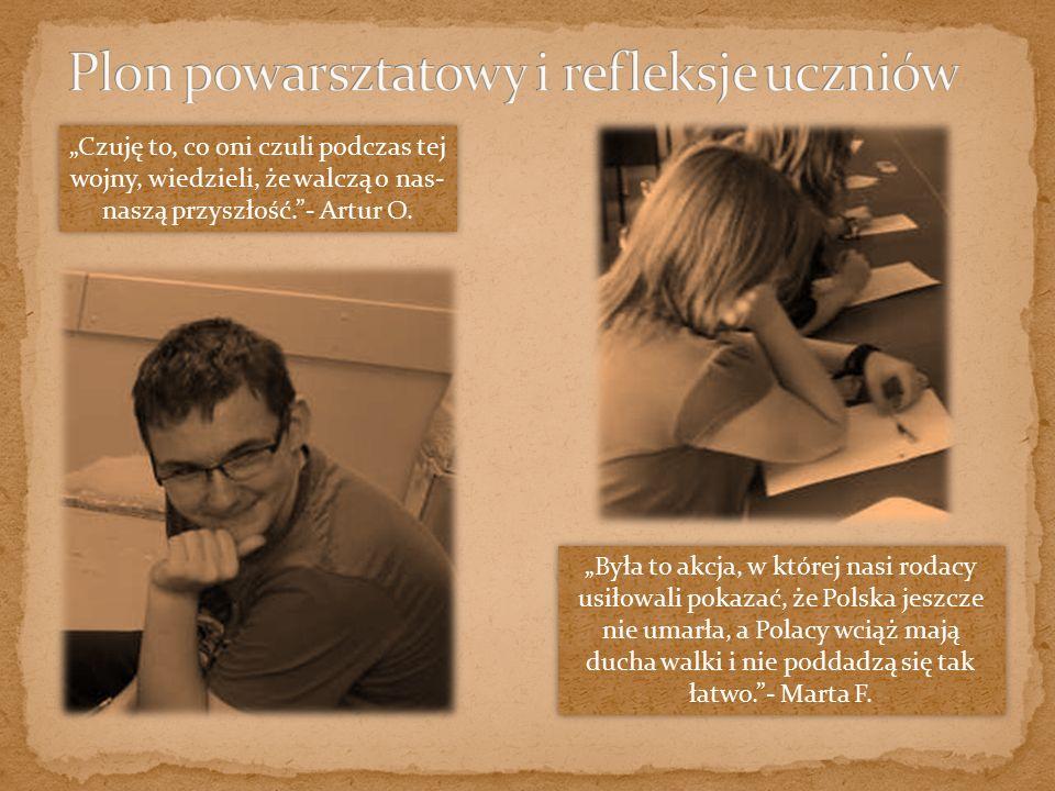 """""""Była to akcja, w której nasi rodacy usiłowali pokazać, że Polska jeszcze nie umarła, a Polacy wciąż mają ducha walki i nie poddadzą się tak łatwo.""""-"""