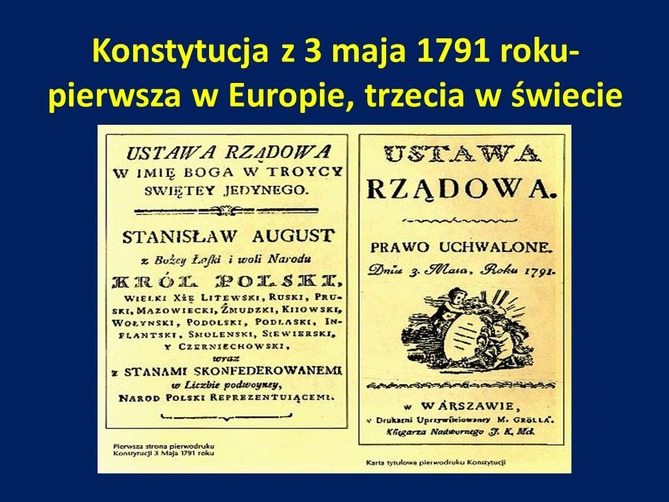 Konstytucja z 3 maja 1791 roku- pierwsza w Europie, trzecia w świecie