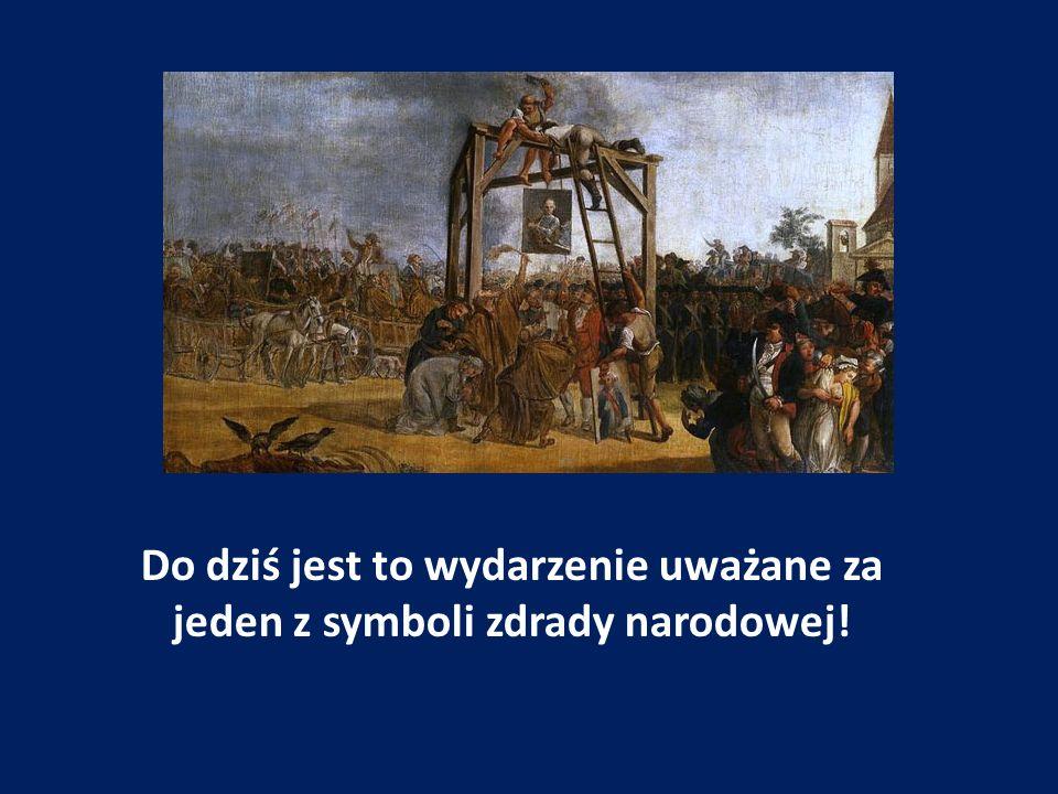 Do dziś jest to wydarzenie uważane za jeden z symboli zdrady narodowej!