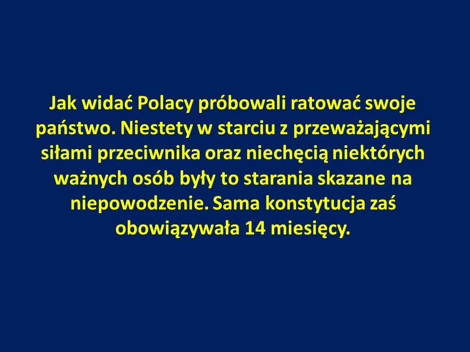 Jak widać Polacy próbowali ratować swoje państwo.