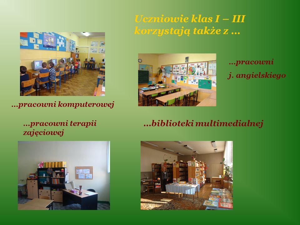 …biblioteki multimedialnej …pracowni terapii zajęciowej …pracowni komputerowej Uczniowie klas I – III korzystają także z … …pracowni j. angielskiego