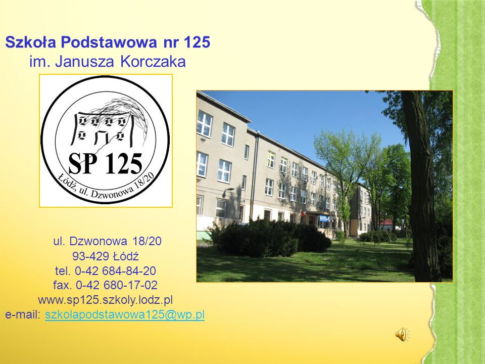 Szkoła Podstawowa nr 125 im.Janusza Korczaka ul. Dzwonowa 18/20 93-429 Łódź tel.