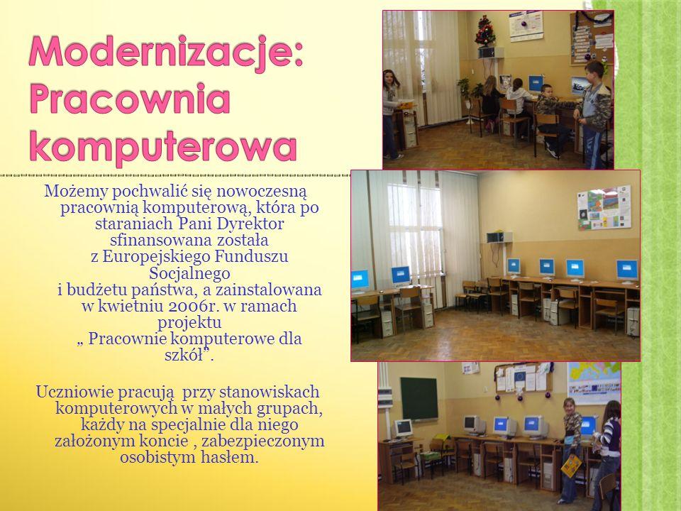 Możemy pochwalić się nowoczesną pracownią komputerową, która po staraniach Pani Dyrektor sfinansowana została z Europejskiego Funduszu Socjalnego i budżetu państwa, a zainstalowana w kwietniu 2006r.