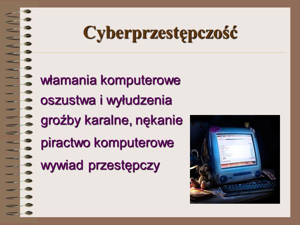 Cyberprzestępczość włamania komputerowe włamania komputerowe oszustwa i wyłudzenia oszustwa i wyłudzenia groźby karalne, nękanie piractwo komputerowe wywiad przestępczy