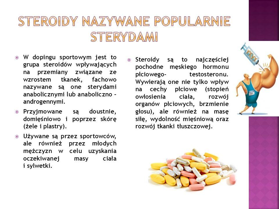  W dopingu sportowym jest to grupa steroidów wpływających na przemiany związane ze wzrostem tkanek, fachowo nazywane są one sterydami anabolicznymi lub anaboliczno – androgennymi.