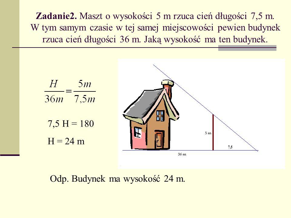 Zadanie2. Maszt o wysokości 5 m rzuca cień długości 7,5 m.