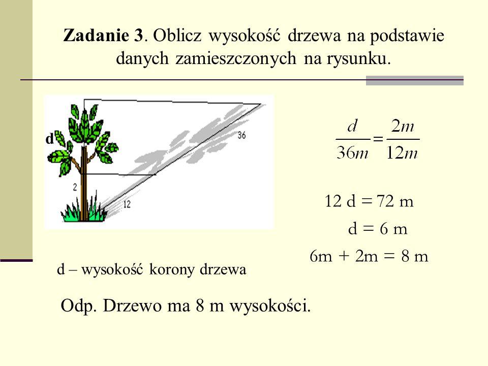 12 d = 72 m d = 6 m 6m + 2m = 8 m Zadanie 3.