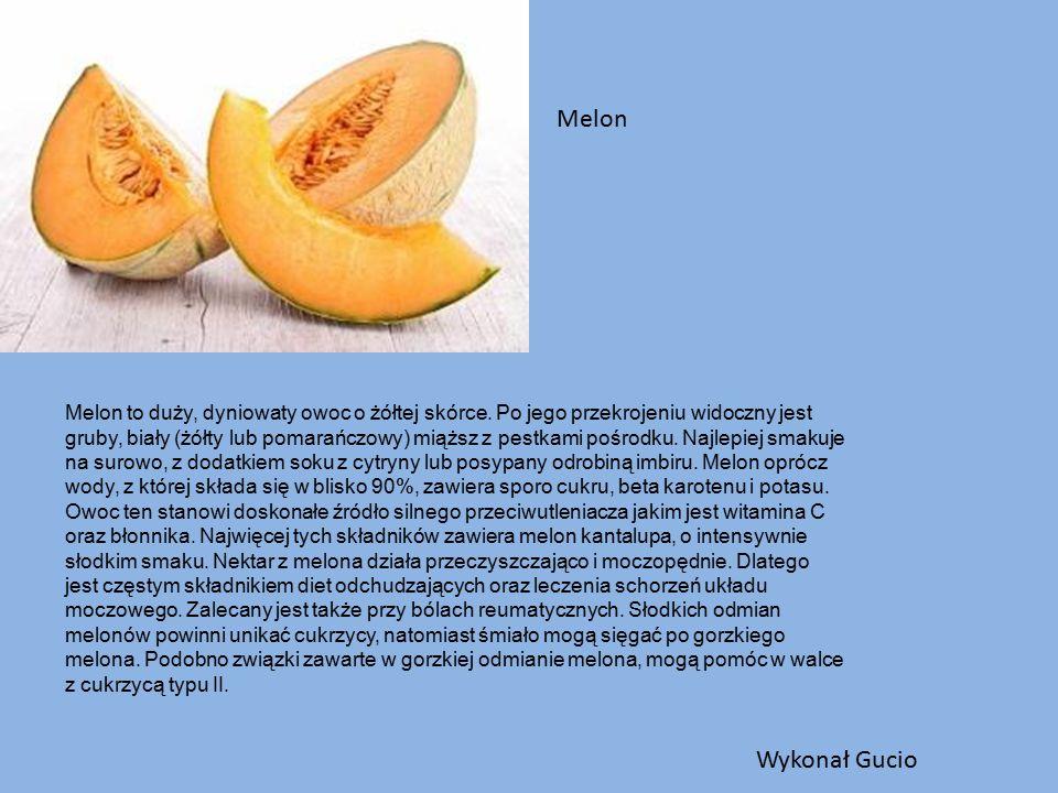 Melon Melon to duży, dyniowaty owoc o żółtej skórce.
