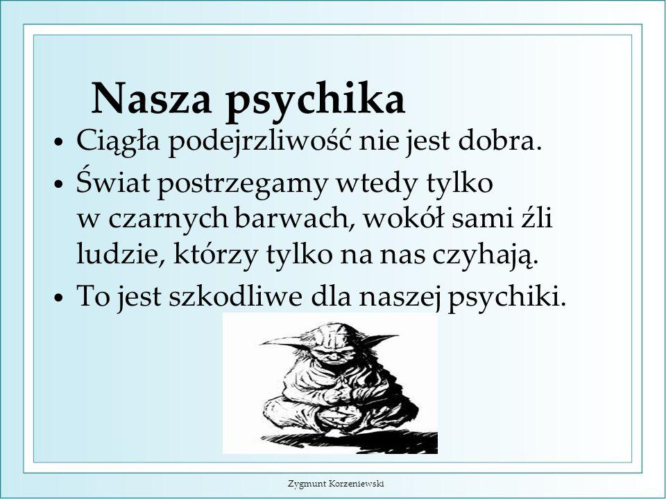 Nasza psychika Ciągła podejrzliwość nie jest dobra.