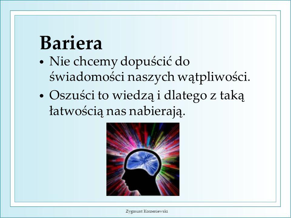 Bariera – my sami Tak będzie do końca świata, bo ludzie chcą być oszukiwani. Zygmunt Korzeniewski