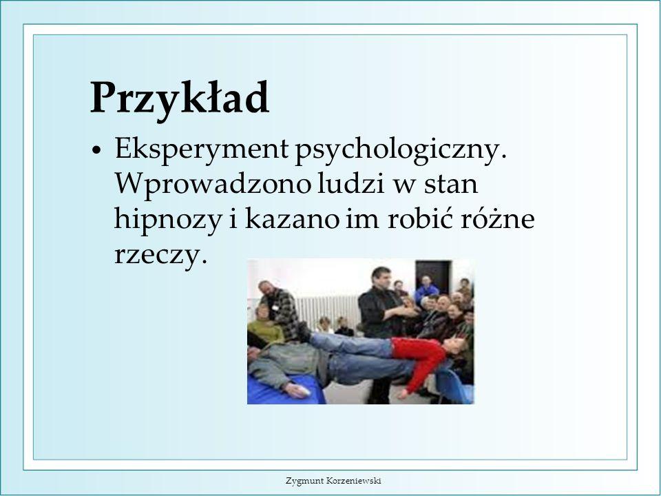 Przykład Eksperyment psychologiczny.