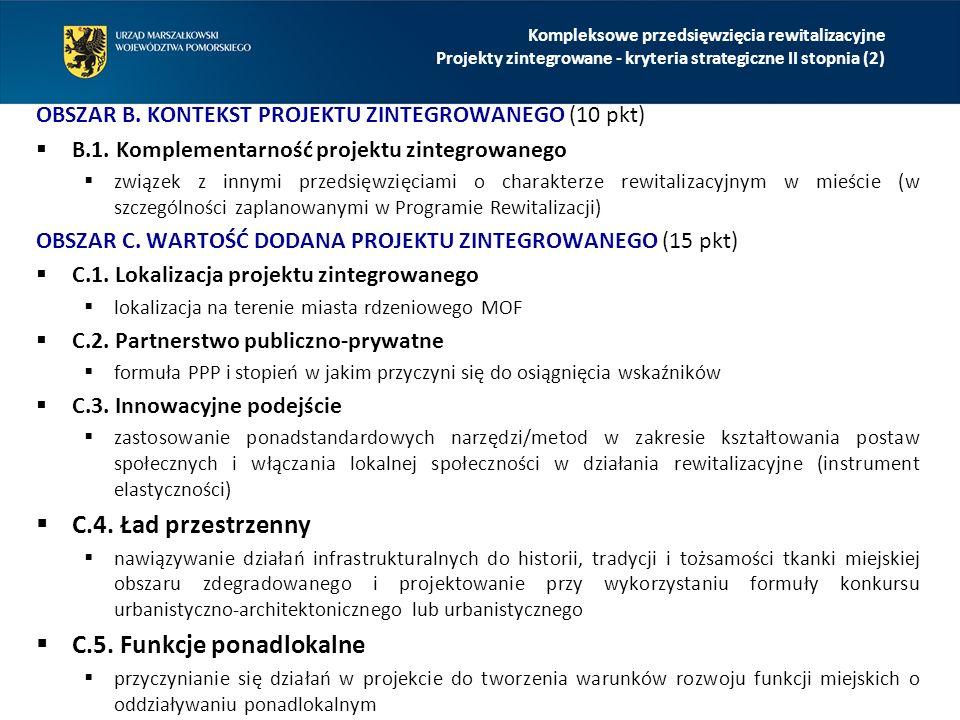 OBSZAR B. KONTEKST PROJEKTU ZINTEGROWANEGO (10 pkt)  B.1. Komplementarność projektu zintegrowanego  związek z innymi przedsięwzięciami o charakterze