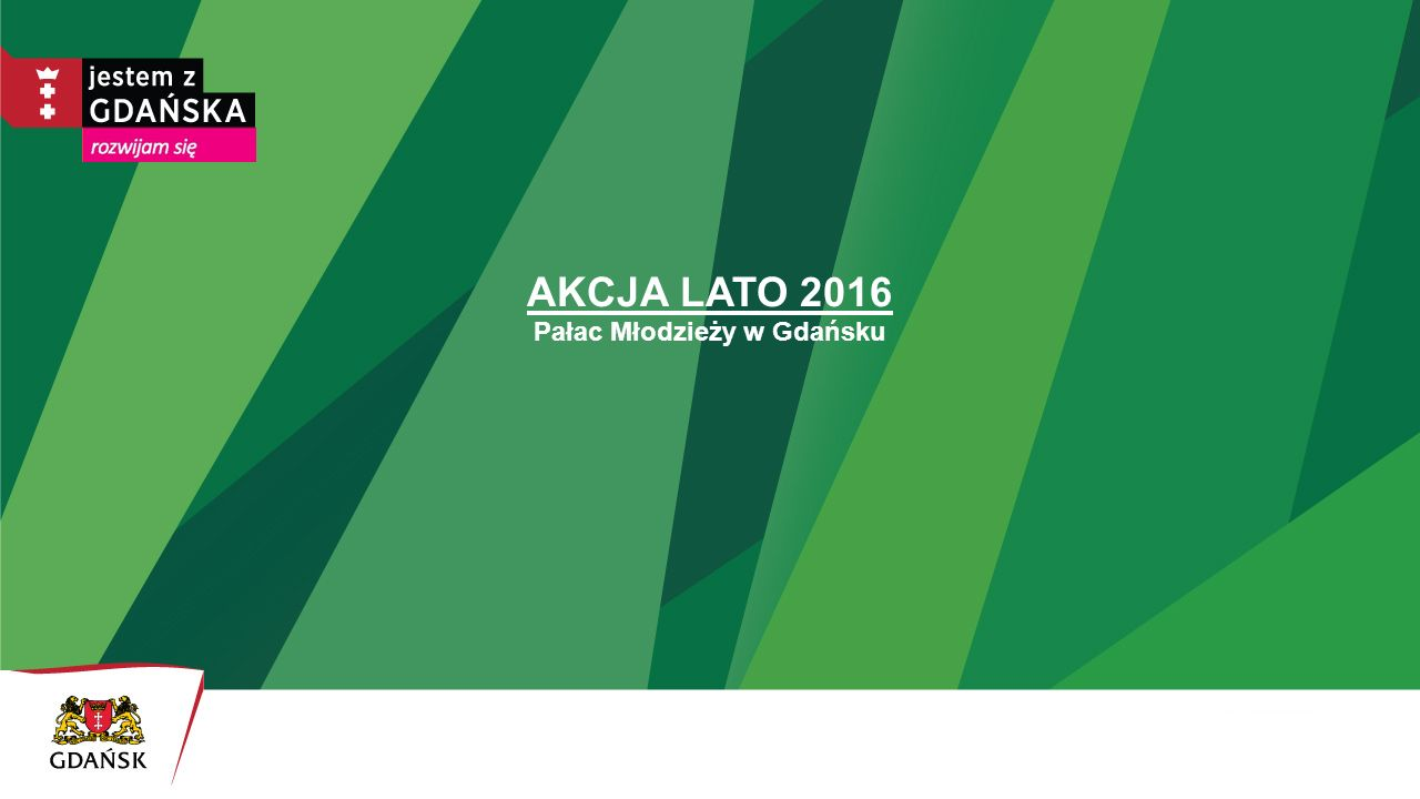 AKCJA LATO 2016 Pałac Młodzieży w Gdańsku