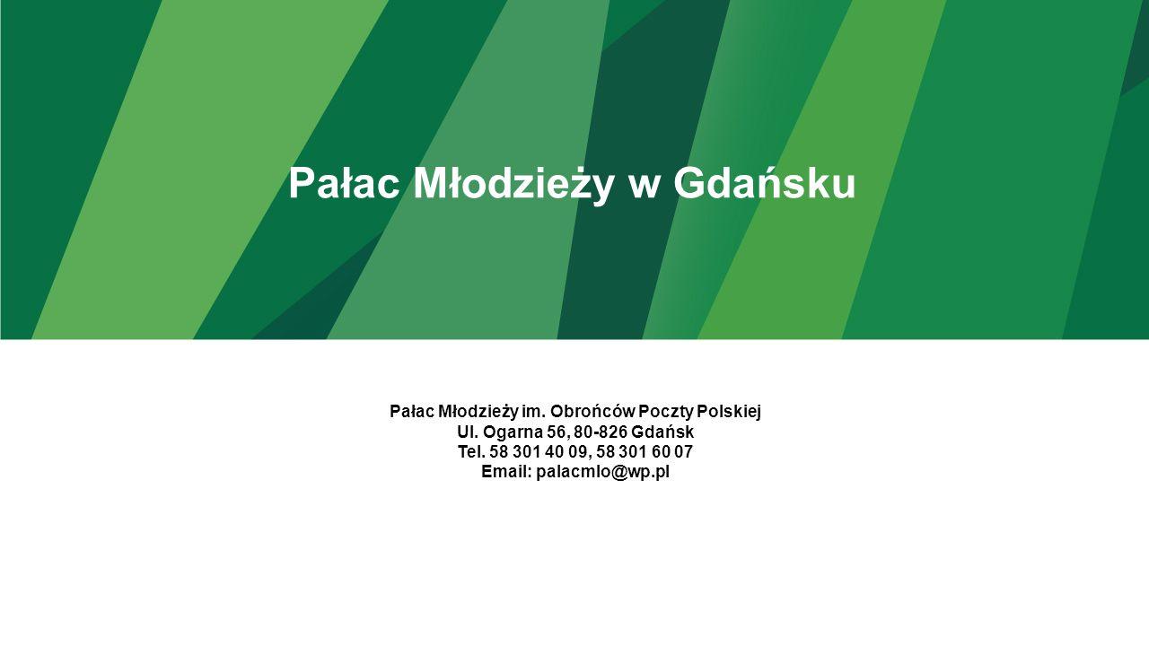 Pałac Młodzieży w Gdańsku Pałac Młodzieży im. Obrońców Poczty Polskiej Ul.