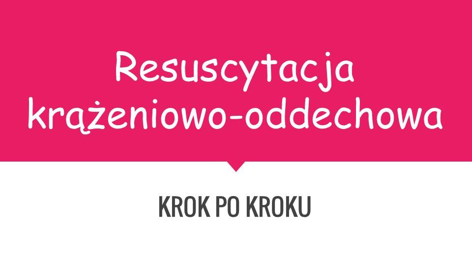 Resuscytacja krążeniowo-oddechowa KROK PO KROKU