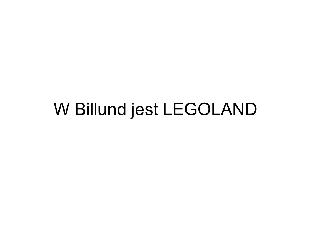 W Billund jest LEGOLAND
