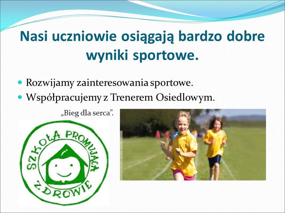 Nasi uczniowie osiągają bardzo dobre wyniki sportowe.