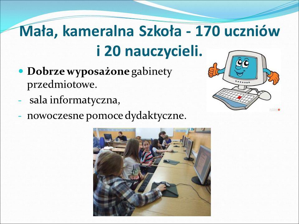 Mała, kameralna Szkoła - 170 uczniów i 20 nauczycieli.