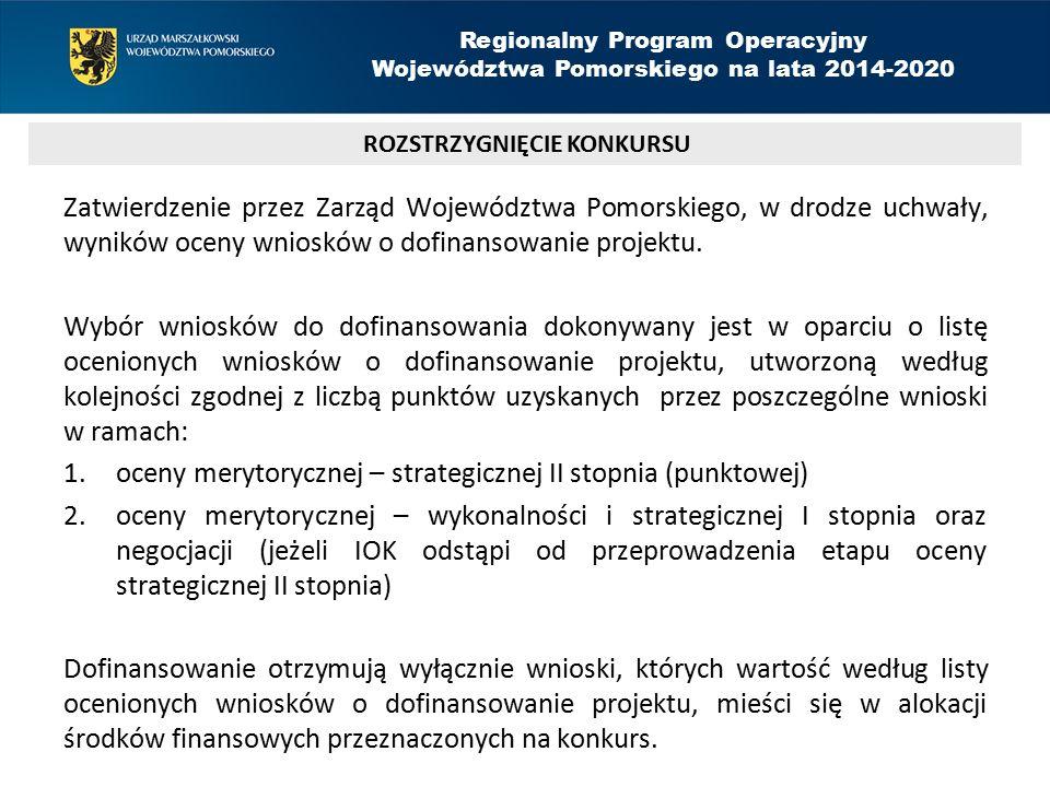 Zatwierdzenie przez Zarząd Województwa Pomorskiego, w drodze uchwały, wyników oceny wniosków o dofinansowanie projektu. Wybór wniosków do dofinansowan