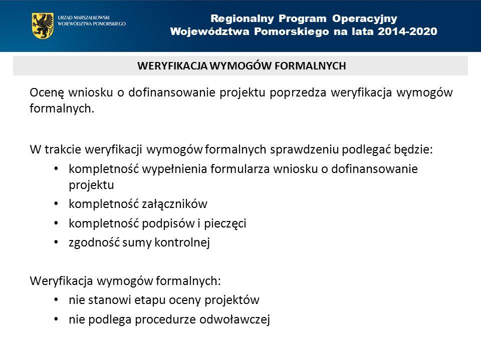 Ocenę wniosku o dofinansowanie projektu poprzedza weryfikacja wymogów formalnych.