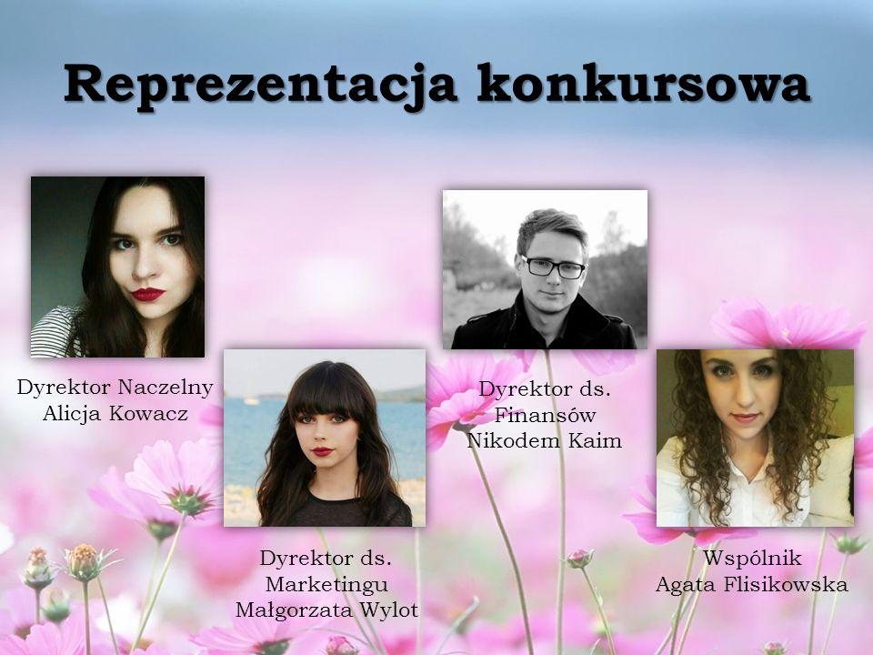 Reprezentacja konkursowa Dyrektor Naczelny Alicja Kowacz Dyrektor ds.