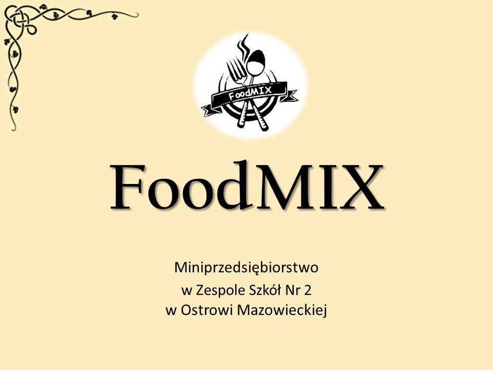 FoodMIX Miniprzedsiębiorstwo w Zespole Szkół Nr 2 w Ostrowi Mazowieckiej