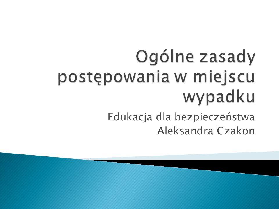 Edukacja dla bezpieczeństwa Aleksandra Czakon