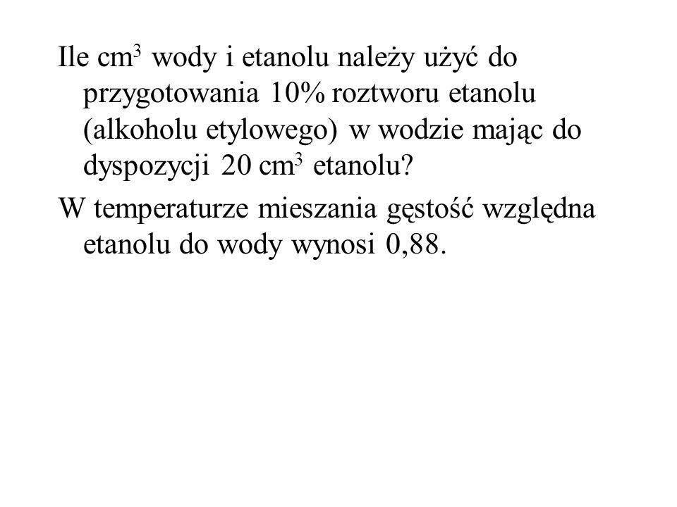 Ile gramów kwasu siarkowego (H 2 SO 4 ) zawiera 100 cm 3 : - 1 molowego roztworu kwasu - 1 molarnego roztworu kwasu -10% roztworu kwasu Założyć gęstość wszystkich roztworów 1,2 g/cm 3
