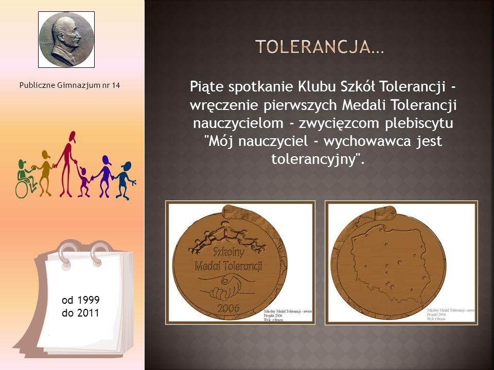 Piąte spotkanie Klubu Szkół Tolerancji - wręczenie pierwszych Medali Tolerancji nauczycielom - zwycięzcom plebiscytu Mój nauczyciel - wychowawca jest tolerancyjny .