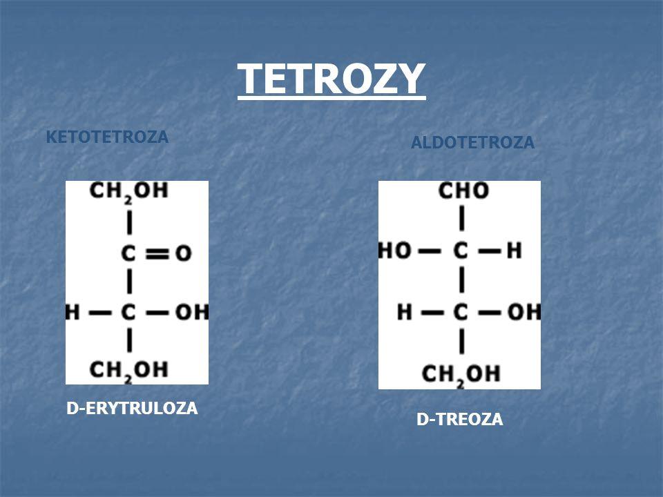 TETROZY D-ERYTRULOZA KETOTETROZA ALDOTETROZA D-TREOZA