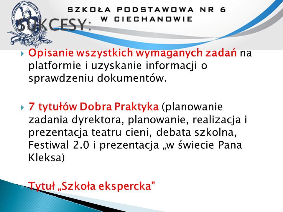  Opisanie wszystkich wymaganych zadań na platformie i uzyskanie informacji o sprawdzeniu dokumentów.  7 tytułów Dobra Praktyka (planowanie zadania d