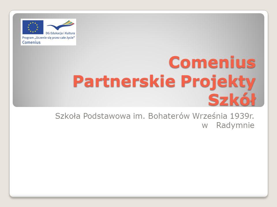 Comenius Partnerskie Projekty Szkół Szkoła Podstawowa im. Bohaterów Września 1939r. w Radymnie