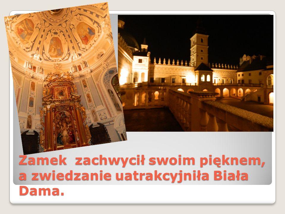 Zamek zachwycił swoim pięknem, a zwiedzanie uatrakcyjniła Biała Dama.