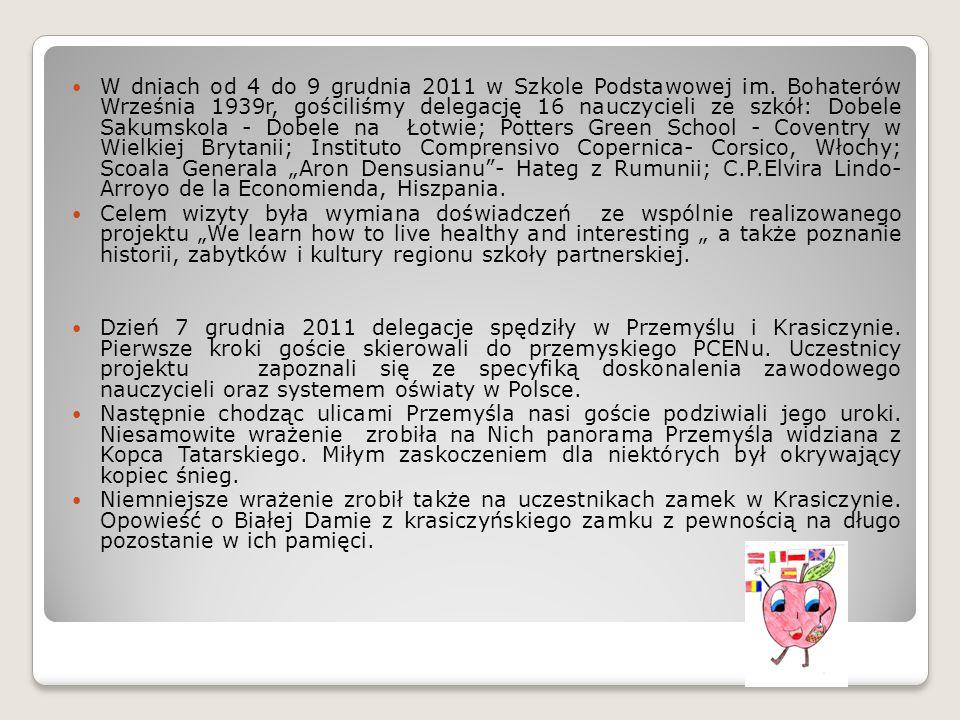W dniach od 4 do 9 grudnia 2011 w Szkole Podstawowej im. Bohaterów Września 1939r, gościliśmy delegację 16 nauczycieli ze szkół: Dobele Sakumskola - D